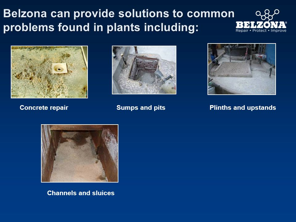 Belzona can provide solutions to common problems found in plants including: Channels and sluices Concrete repairPlinths and upstandsSumps and pits