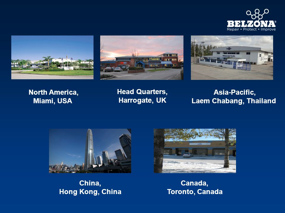 North America, Miami, USA Asia-Pacific, Laem Chabang, Thailand Canada, Toronto, Canada China, Hong Kong, China Head Quarters, Harrogate, UK