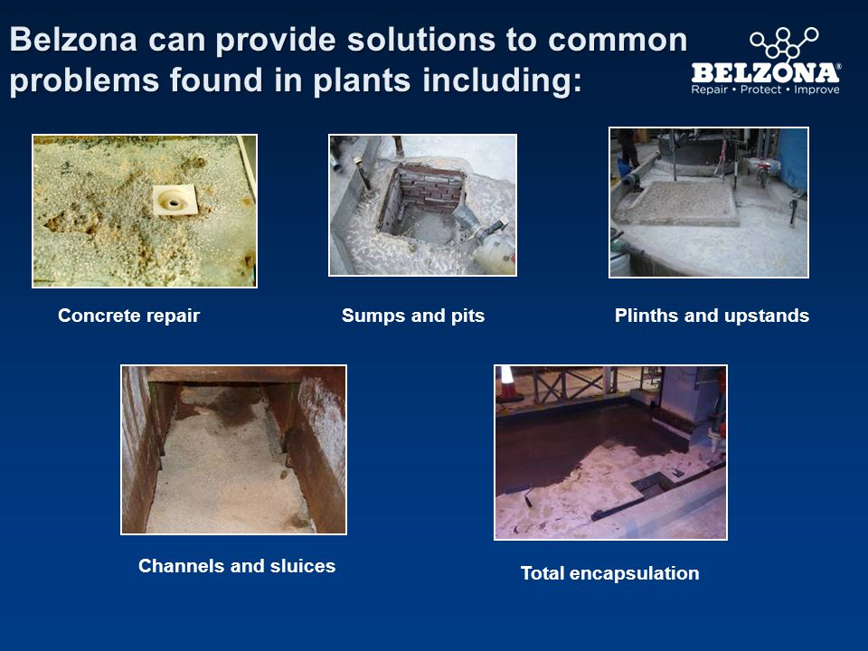 Belzona can provide solutions to common problems found in plants including: Channels and sluices Concrete repairPlinths and upstands Total encapsulation Sumps and pits