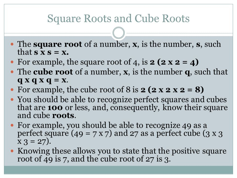Positive and Negative Roots The symbol that we use to show the operation of taking the positive square root is, and the symbol for cube root is 3.