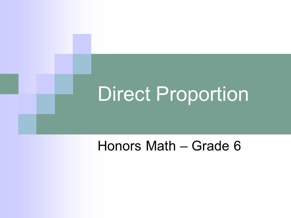 Direct Proportion Honors Math – Grade 6