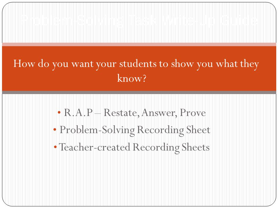 Problem-Solving Task Write-Up Guide How do you want your students to show you what they know.