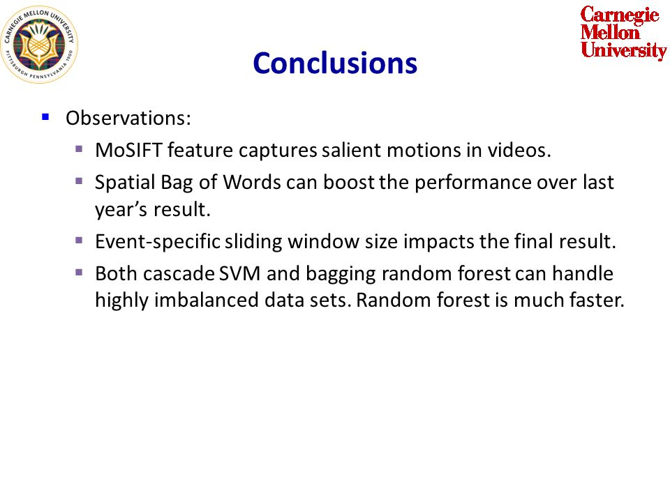 Conclusions Observations: MoSIFT feature captures salient motions in videos.