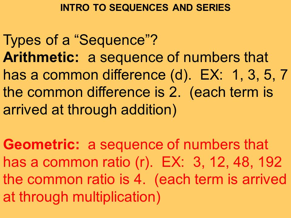 INTRO TO SEQUENCES AND SERIES Types of a Sequence.