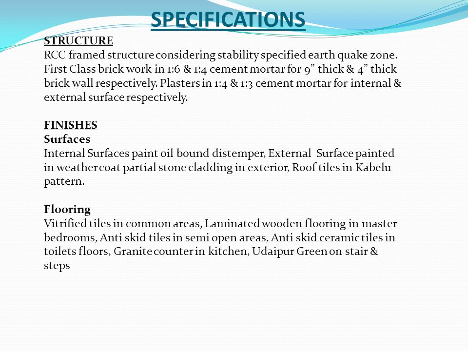 SPECIFICATIONS STRUCTURE RCC framed structure considering stability specified earth quake zone.