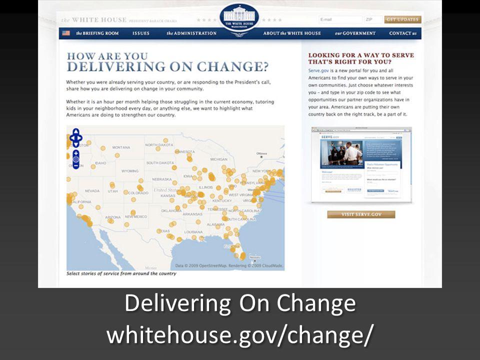 Delivering On Change whitehouse.gov/change/
