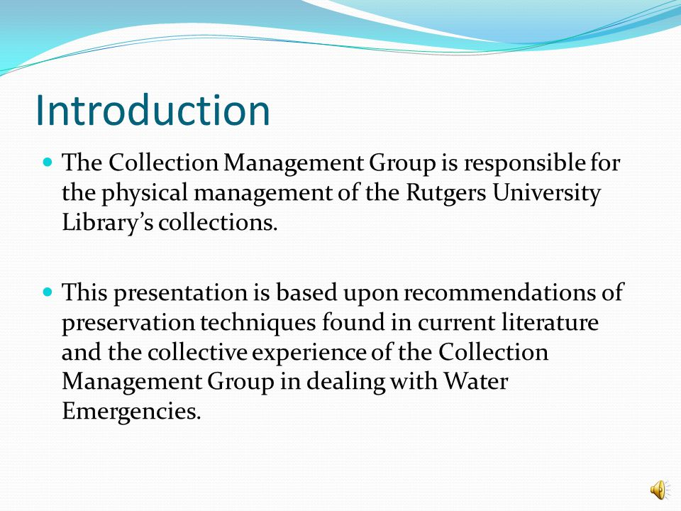 Introduction The Collection Management Group is responsible for the physical management of the Rutgers University Librarys collections.