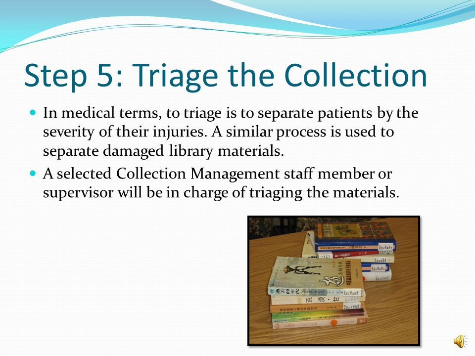 Step 5: Triage the Collection Is the area now secure.