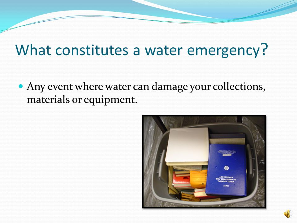 Water Emergency Procedures Protecting the collection is everyones top priority!