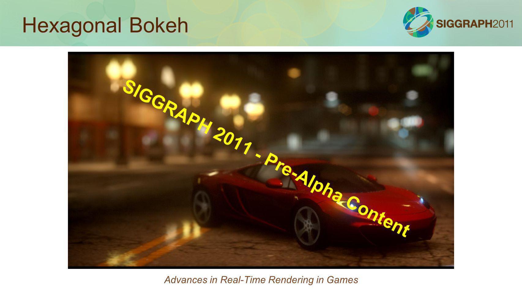 Hexagonal Bokeh Advances in Real-Time Rendering in Games