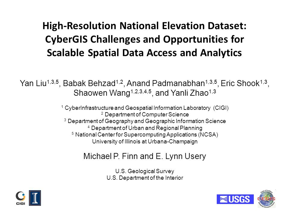 High-Resolution National Elevation Dataset: CyberGIS Challenges and Opportunities for Scalable Spatial Data Access and Analytics Yan Liu 1,3,5, Babak