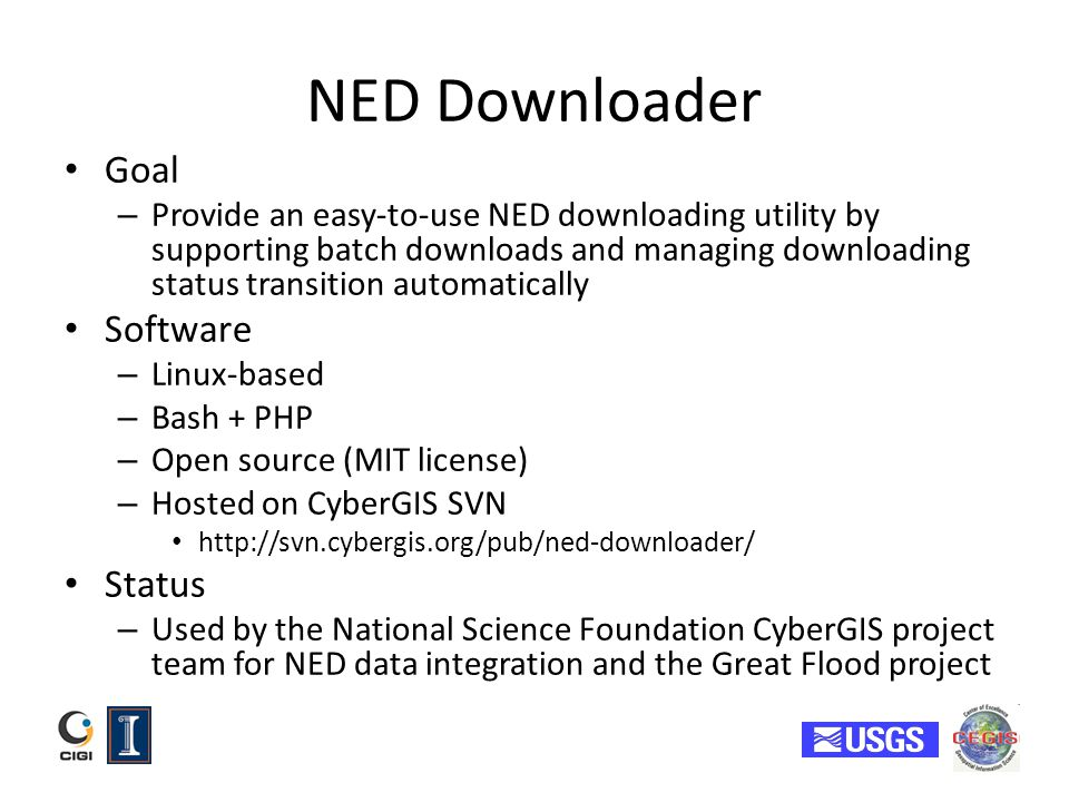 NED Downloader Goal – Provide an easy-to-use NED downloading utility by supporting batch downloads and managing downloading status transition automati