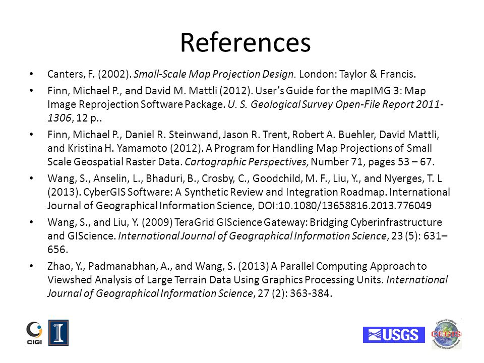 References Canters, F. (2002). Small-Scale Map Projection Design. London: Taylor & Francis. Finn, Michael P., and David M. Mattli (2012). Users Guide