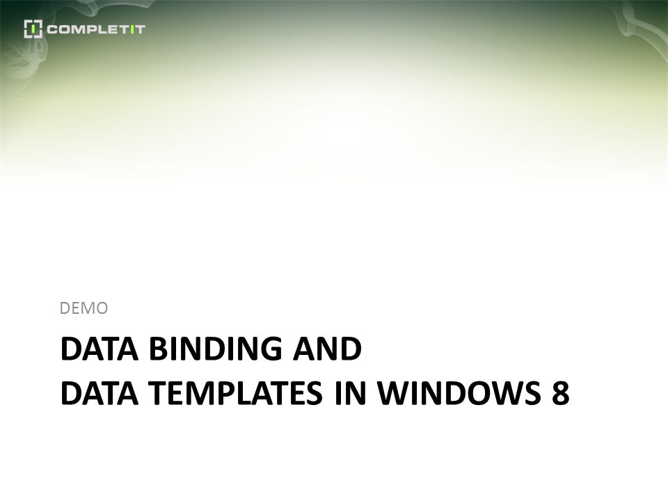 DATA BINDING AND DATA TEMPLATES IN WINDOWS 8 DEMO