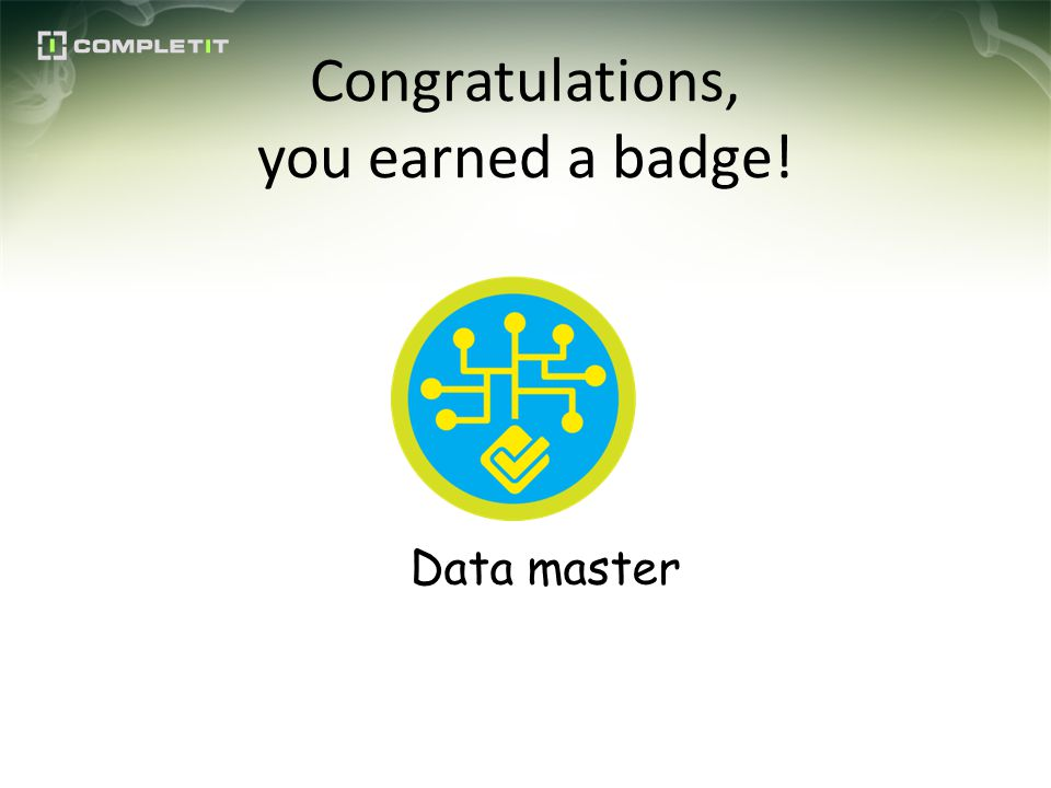 Congratulations, you earned a badge! Data master