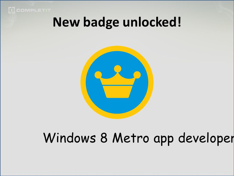 N New badge unlocked! Windows 8 Metro app developer