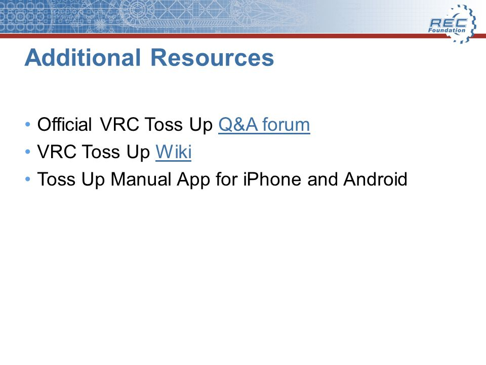 Additional Resources Official VRC Toss Up Q&A forumQ&A forum VRC Toss Up WikiWiki Toss Up Manual App for iPhone and Android