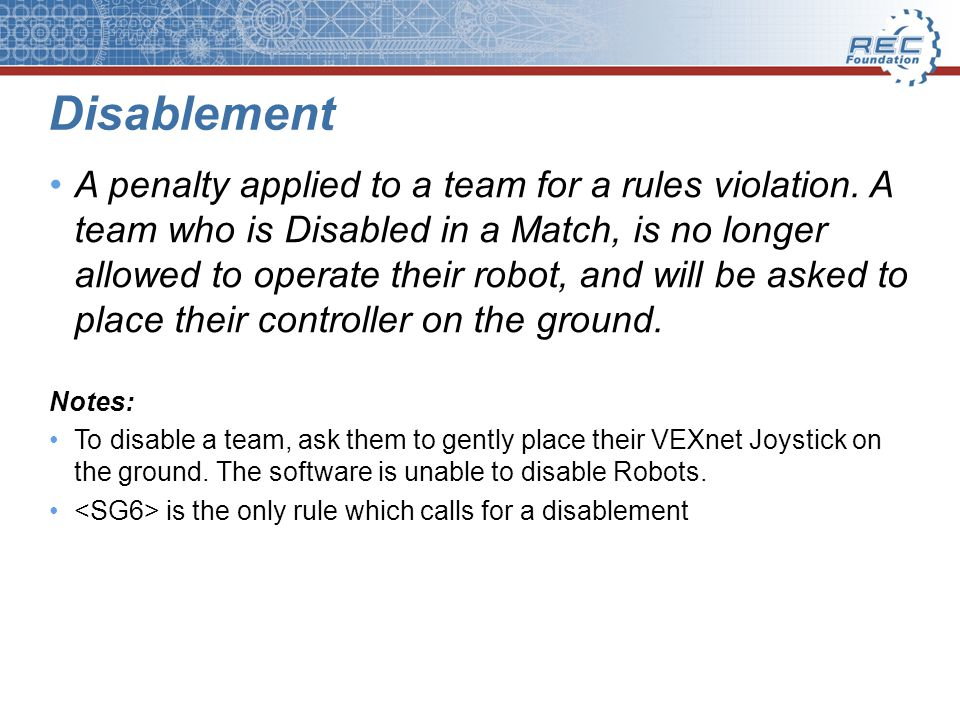 Disablement A penalty applied to a team for a rules violation.