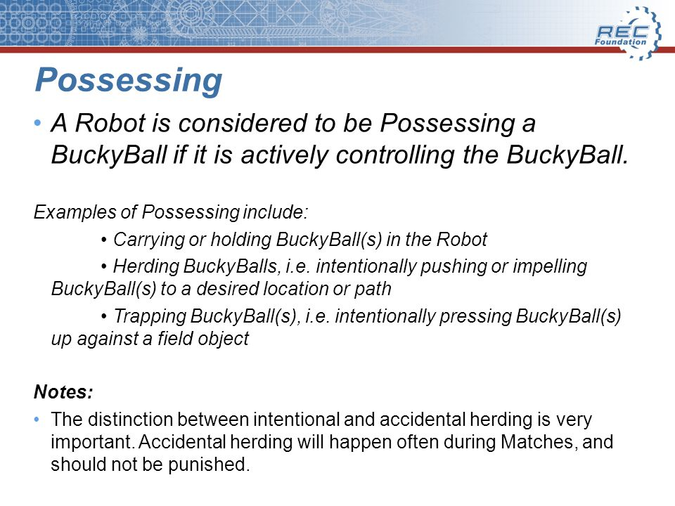 Possessing A Robot is considered to be Possessing a BuckyBall if it is actively controlling the BuckyBall.
