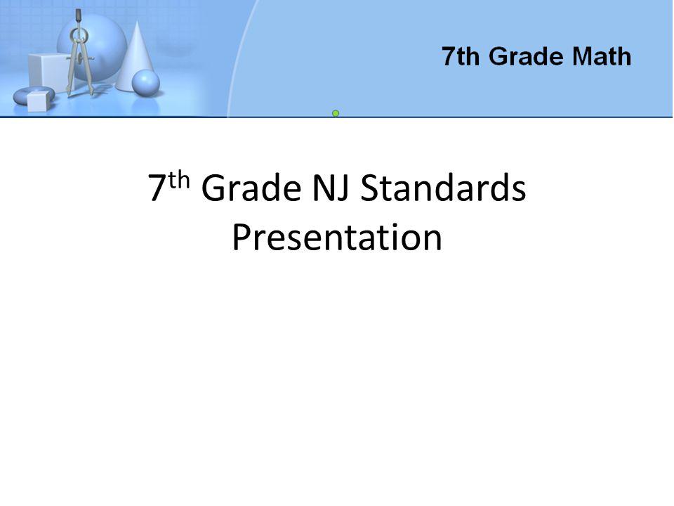 7 th Grade NJ Standards Presentation