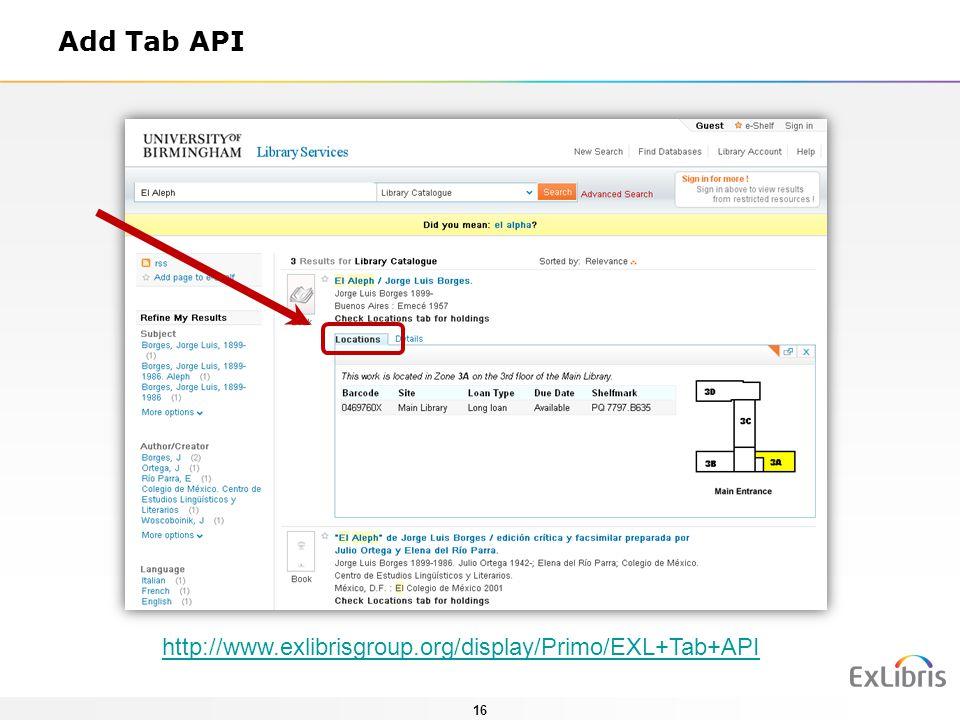 16 Add Tab API http://www.exlibrisgroup.org/display/Primo/EXL+Tab+API