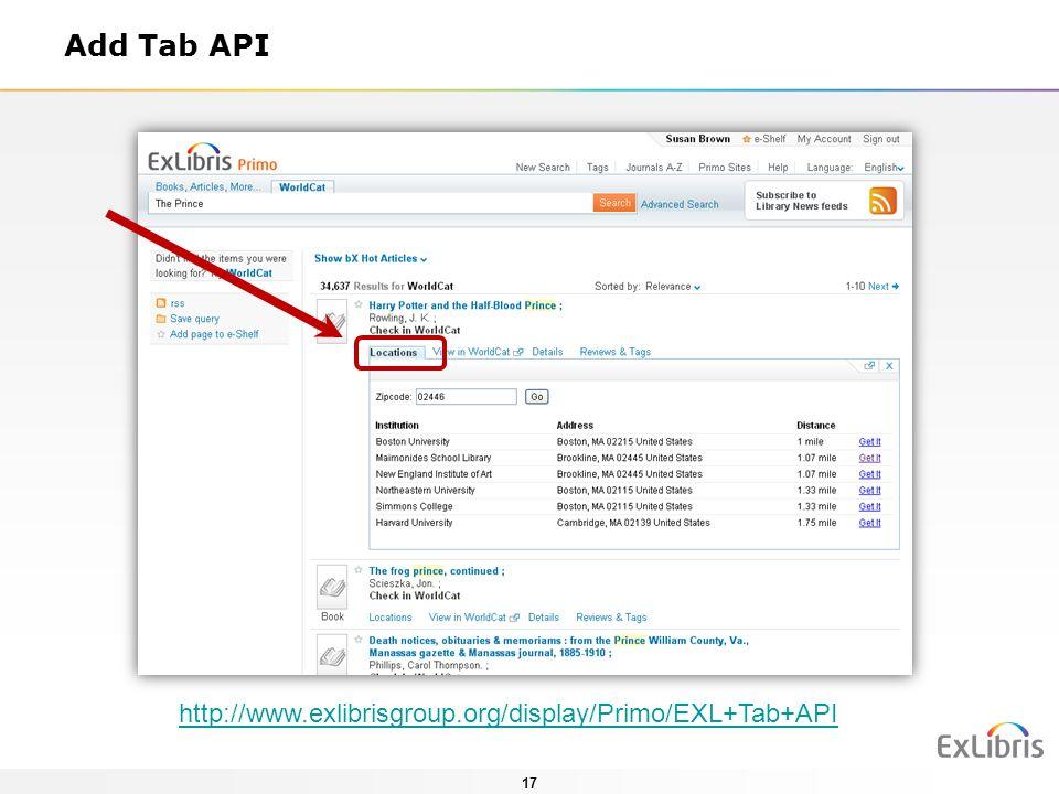 17 Add Tab API http://www.exlibrisgroup.org/display/Primo/EXL+Tab+API
