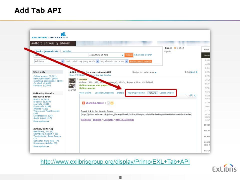 18 Add Tab API http://www.exlibrisgroup.org/display/Primo/EXL+Tab+API