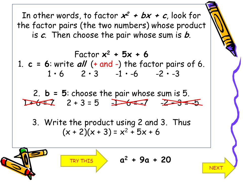 Factor y 2 – 10y + 24 1.c = 24 Write all (+ and -) factor pairs of 24.