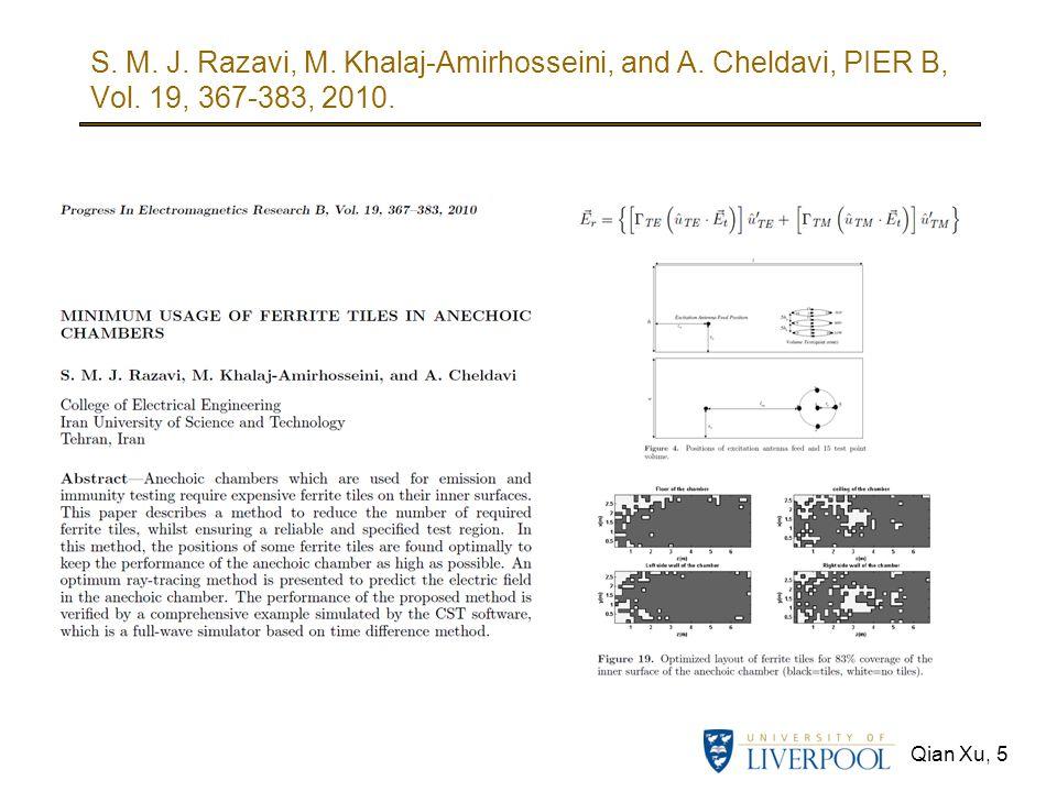 Qian Xu, 5 S. M. J. Razavi, M. Khalaj-Amirhosseini, and A. Cheldavi, PIER B, Vol. 19, 367-383, 2010.