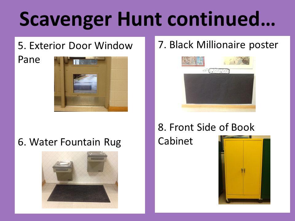 Scavenger Hunt continued… 5.Exterior Door Window Pane 6.