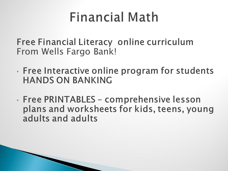 Free Financial Literacy online curriculum From Wells Fargo Bank.