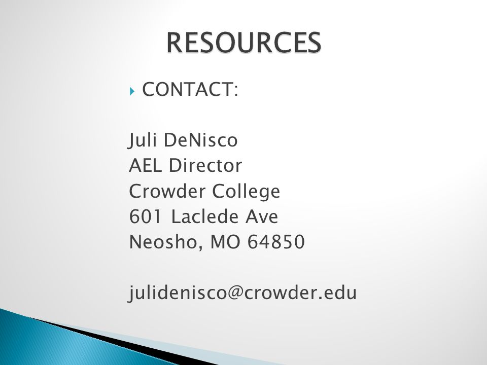 CONTACT: Juli DeNisco AEL Director Crowder College 601 Laclede Ave Neosho, MO 64850 julidenisco@crowder.edu