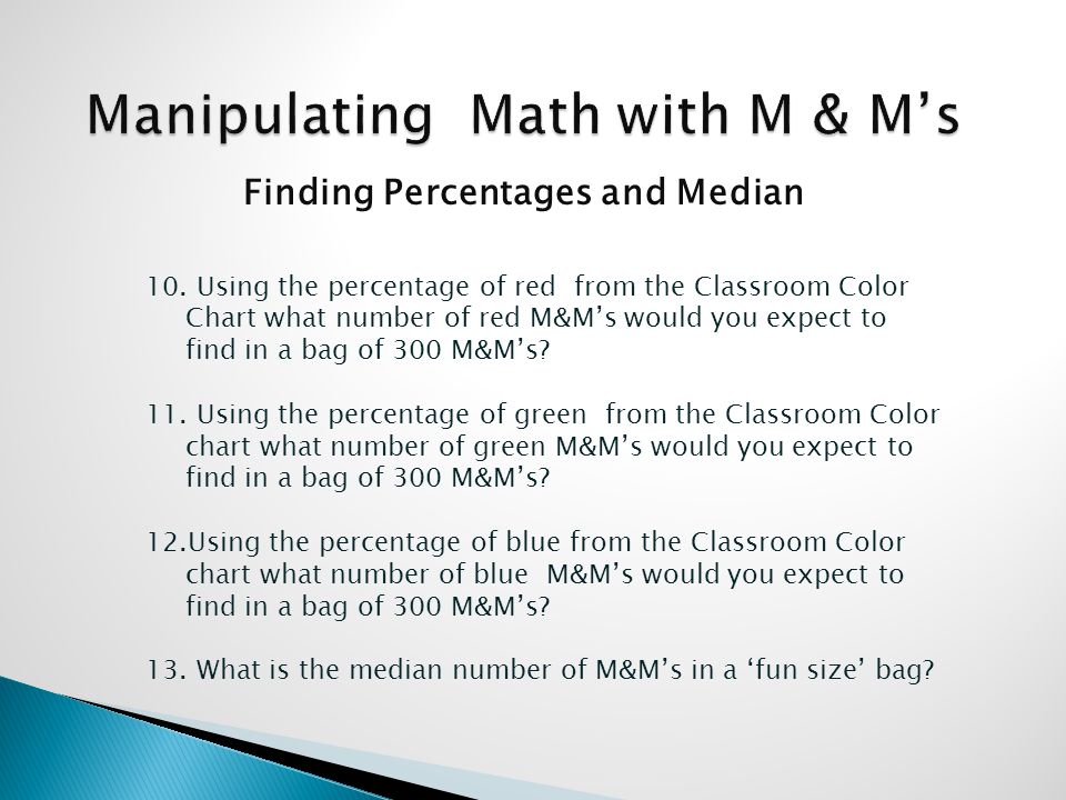 Finding Percentages and Median 10.