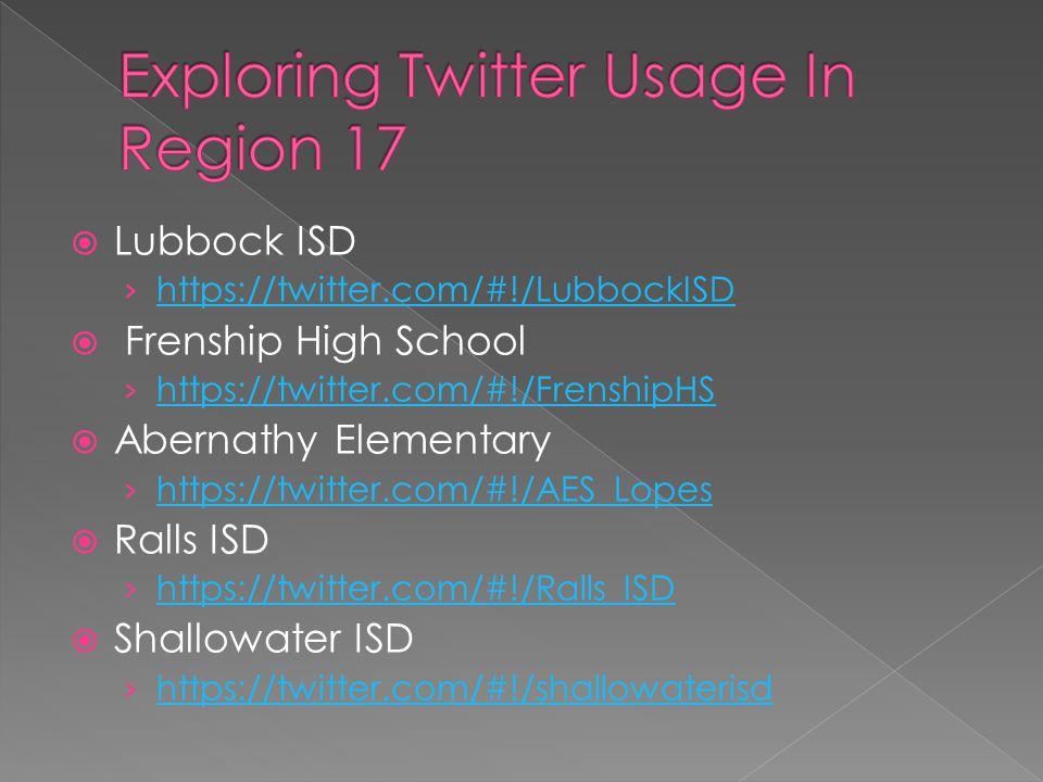 Lubbock ISD https://twitter.com/#!/LubbockISD Frenship High School https://twitter.com/#!/FrenshipHS Abernathy Elementary https://twitter.com/#!/AES_Lopes Ralls ISD https://twitter.com/#!/Ralls_ISD Shallowater ISD https://twitter.com/#!/shallowaterisd