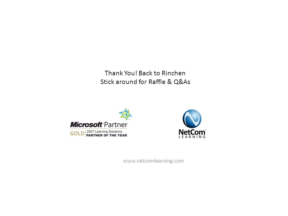 Thank You! Back to Rinchen Stick around for Raffle & Q&As www.netcomlearning.com