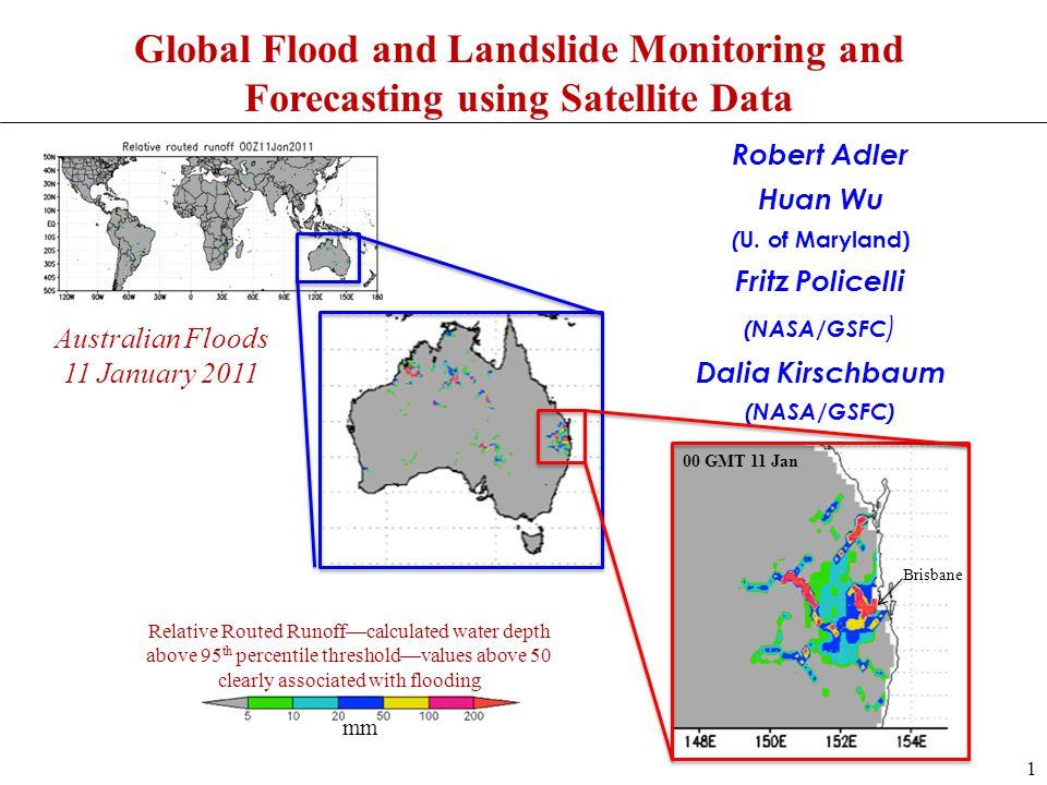 Robert Adler Huan Wu ( U. of Maryland) Fritz Policelli (NASA/GSFC ) Dalia Kirschbaum (NASA/GSFC) mm Relative Routed Runoffcalculated water depth above