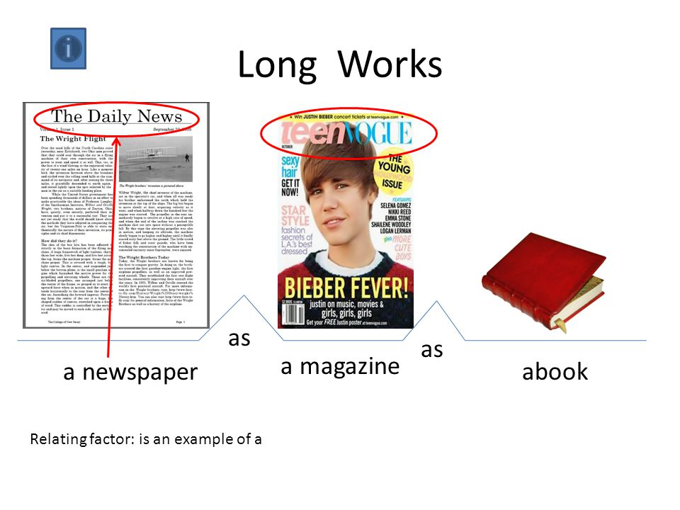 Long Works a newspaper a magazine abook as Relating factor: is an example of a