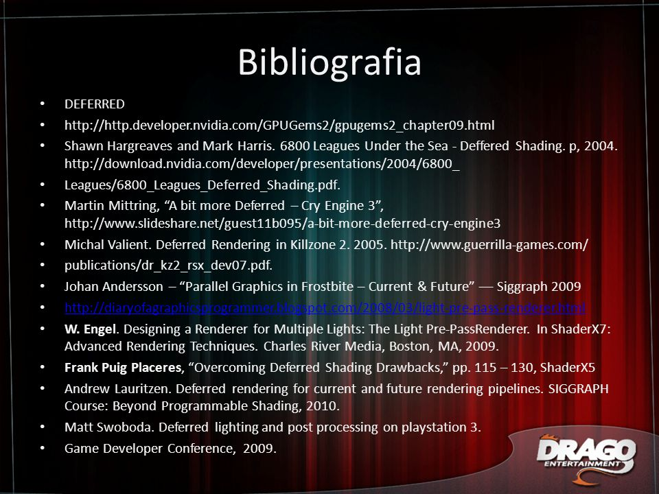 Bibliografia DEFERRED http://http.developer.nvidia.com/GPUGems2/gpugems2_chapter09.html Shawn Hargreaves and Mark Harris.
