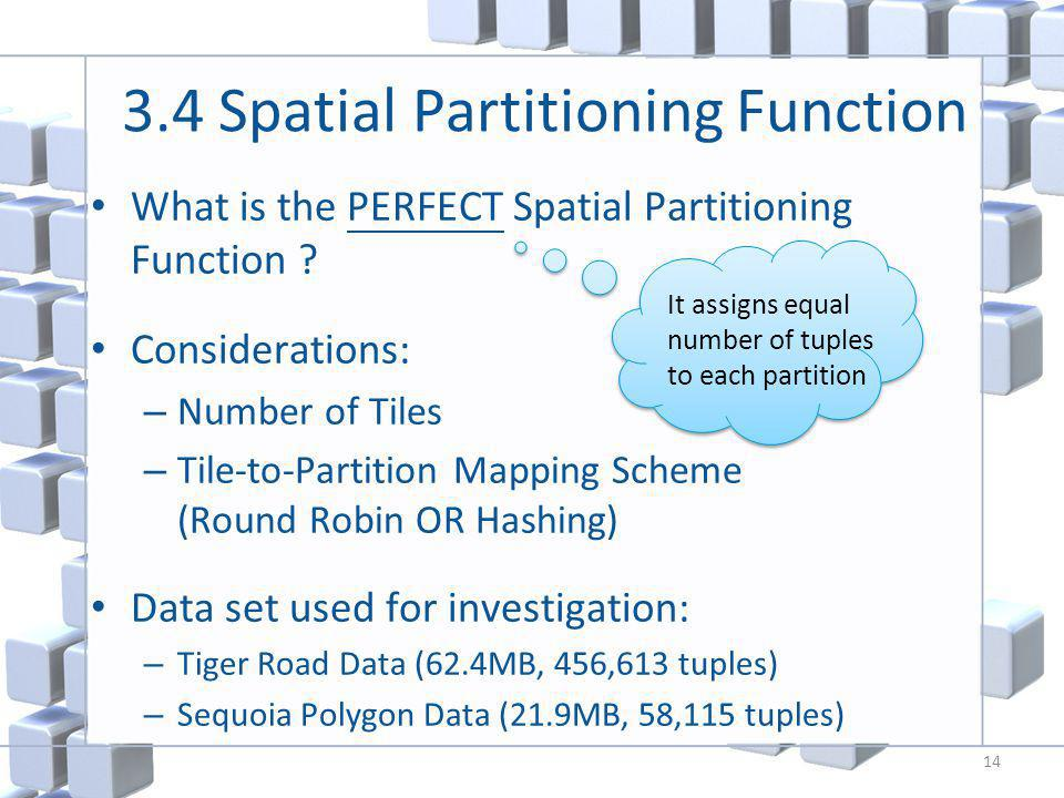 3.4 Spatial Partitioning Function What is the PERFECT Spatial Partitioning Function .