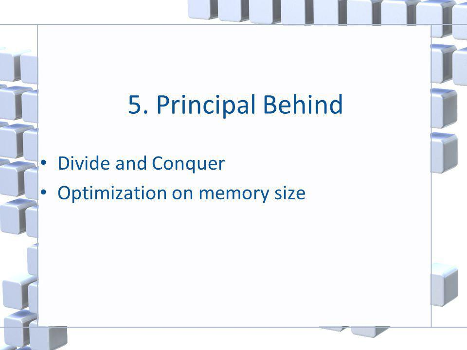 5. Principal Behind Divide and Conquer Optimization on memory size