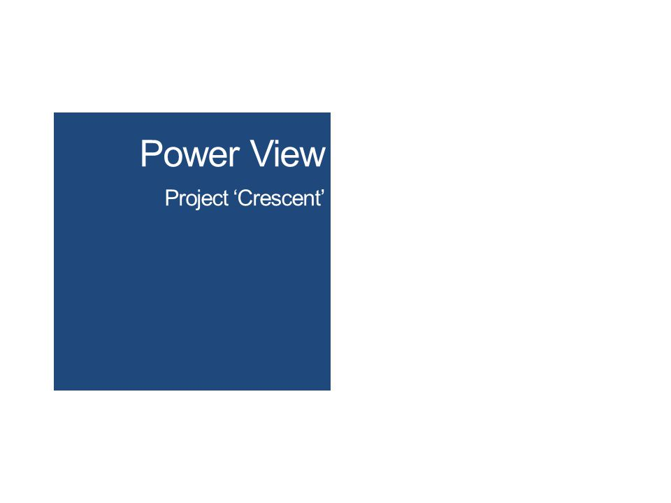 Power View Project Crescent
