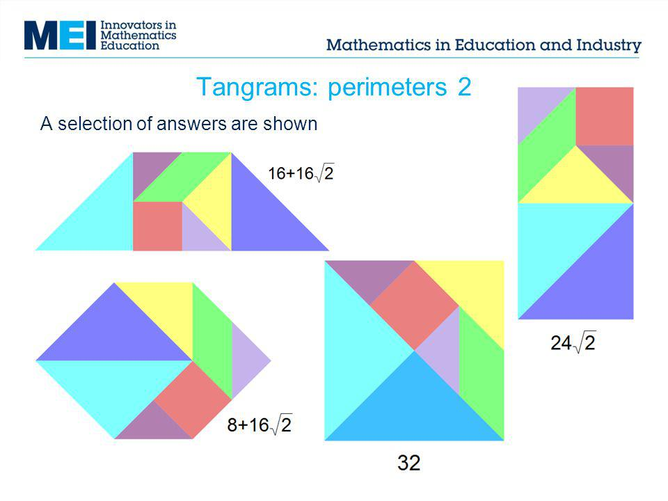 Tangrams: perimeters 2 A selection of answers are shown