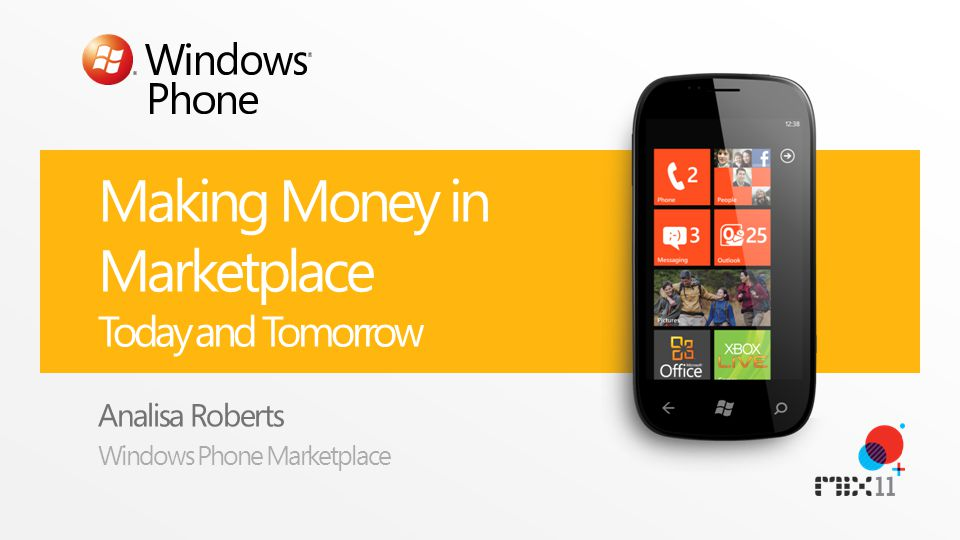 Making Money in Marketplace Today and Tomorrow Analisa Roberts Windows Phone Marketplace