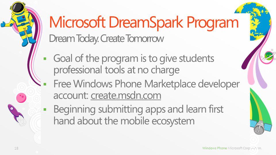 Windows Phone Microsoft Corporation. Microsoft DreamSpark Program Dream Today.