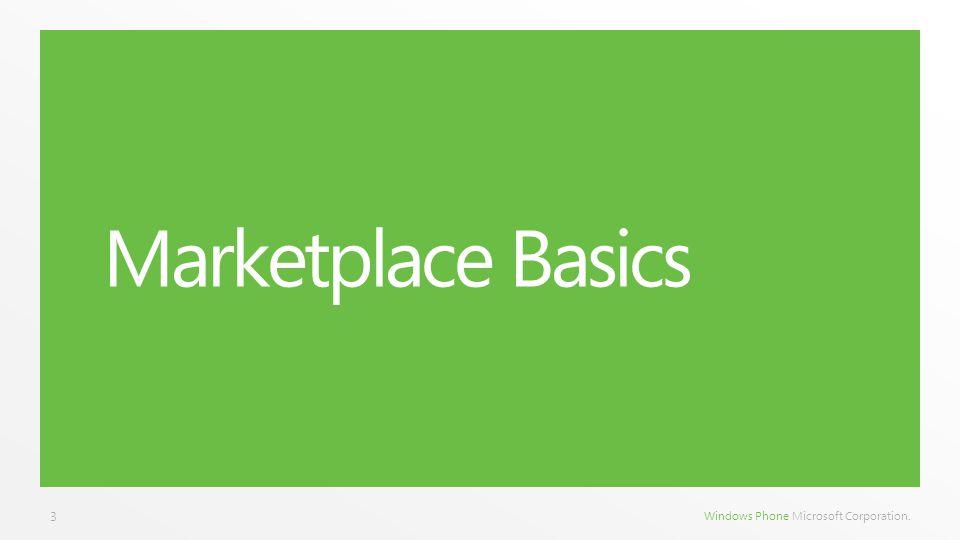 Windows Phone Microsoft Corporation. Marketplace Basics 3