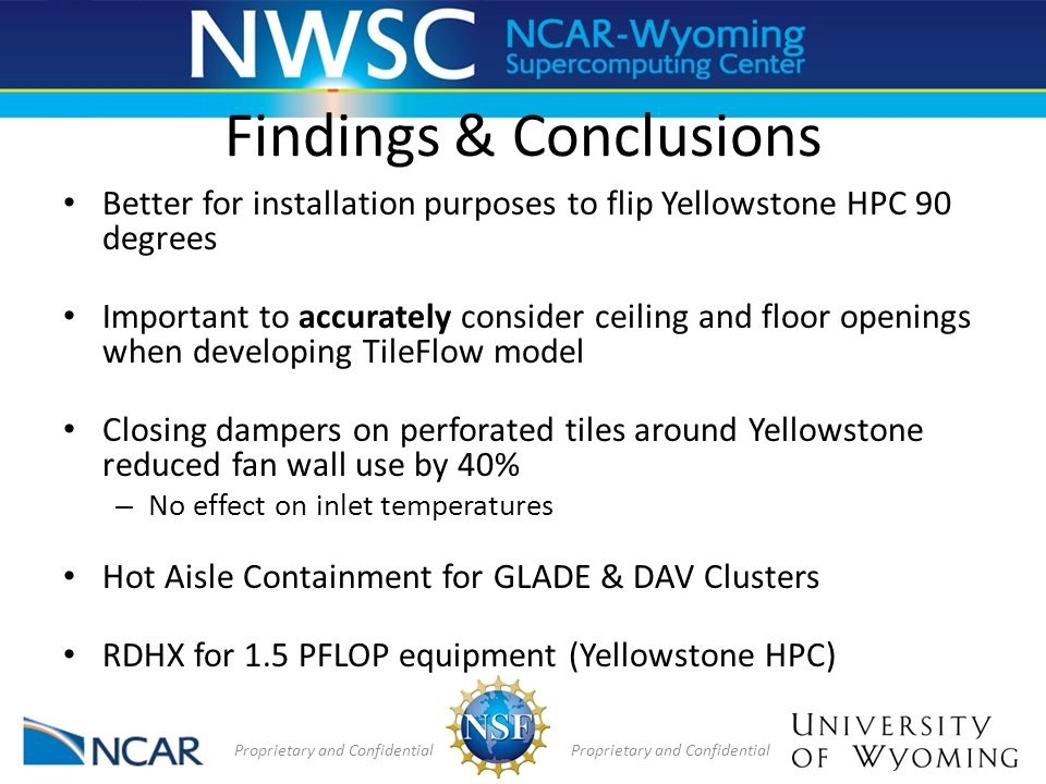 Findings & Conclusions Better for installation purposes to flip Yellowstone HPC 90 degrees Important to accurately consider ceiling and floor openings