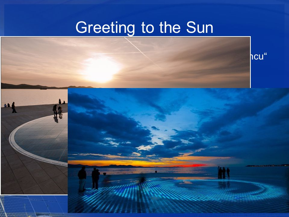 86% of tourists that come to Zadar visit Pozdrav suncu Greeting to the Sun