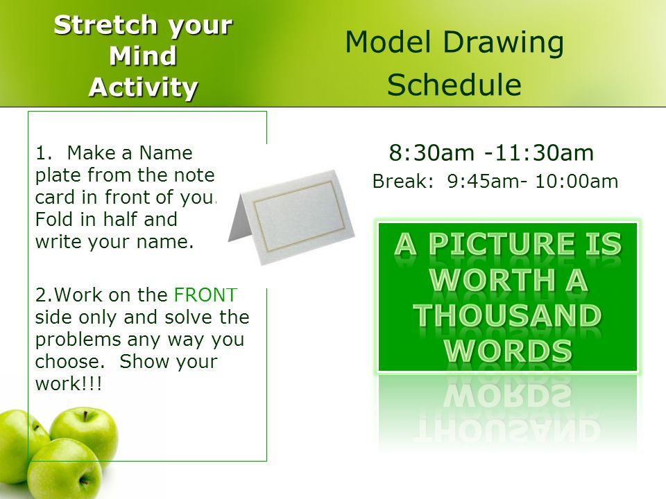 Stretch your Mind Activity Model Drawing Schedule 8:30am -11:30am Break: 9:45am- 10:00am 1.