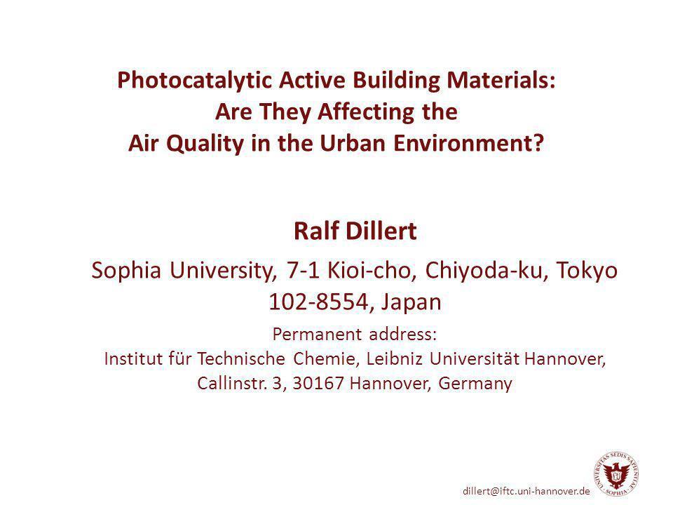 dillert@iftc.uni-hannover.de Photocatalytic Products for Passive Air Treatment Cement Pavement Stones Roofing Stones … Tiles Roofing Tiles Plasters Façade Paints