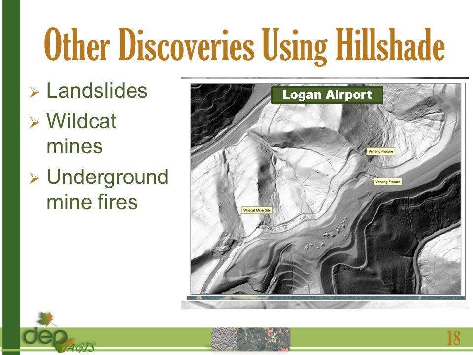 Other Discoveries Using Hillshade Landslides Wildcat mines Underground mine fires 18 Logan Airport